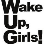 【Wake Up, Girls!】ラブライブのパクリアニメwwwwwwww